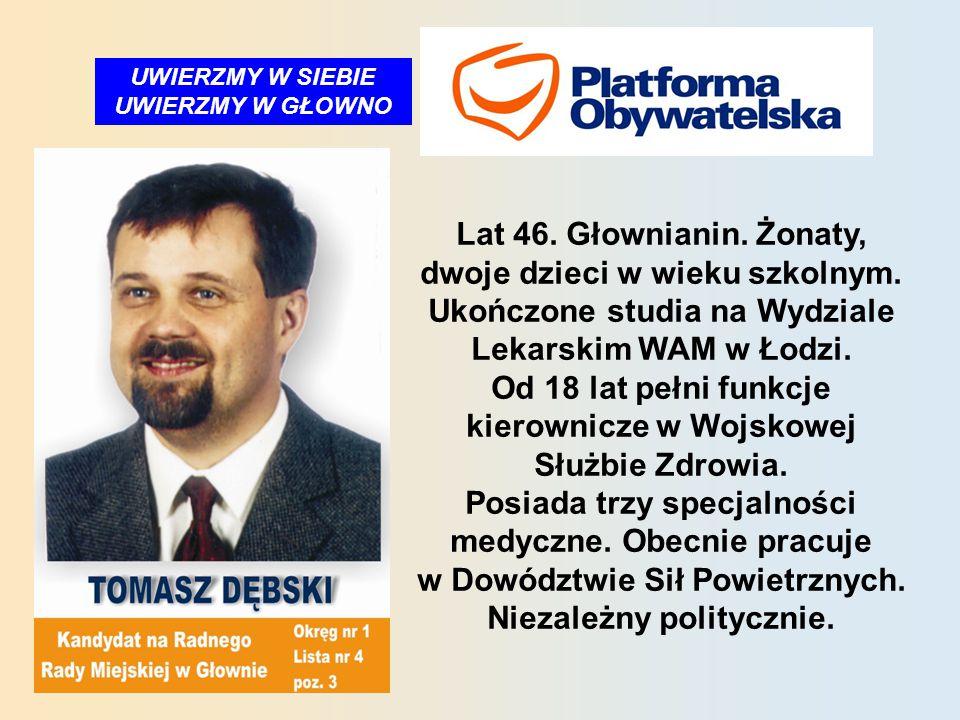 RAZEM ZROBIMY WIĘCEJ Głownianin, lat 52.Bezpartyjny.