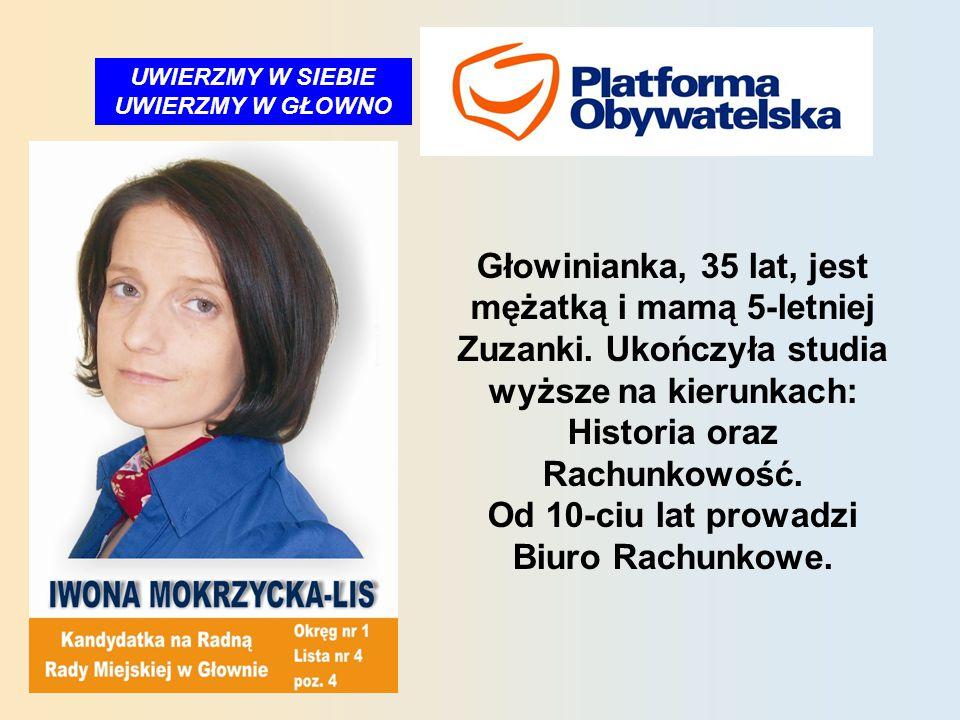 RAZEM ZROBIMY WIĘCEJ Lat 45, żonaty, bezpartyjny.Żona dyrektor DPS w Głownie.