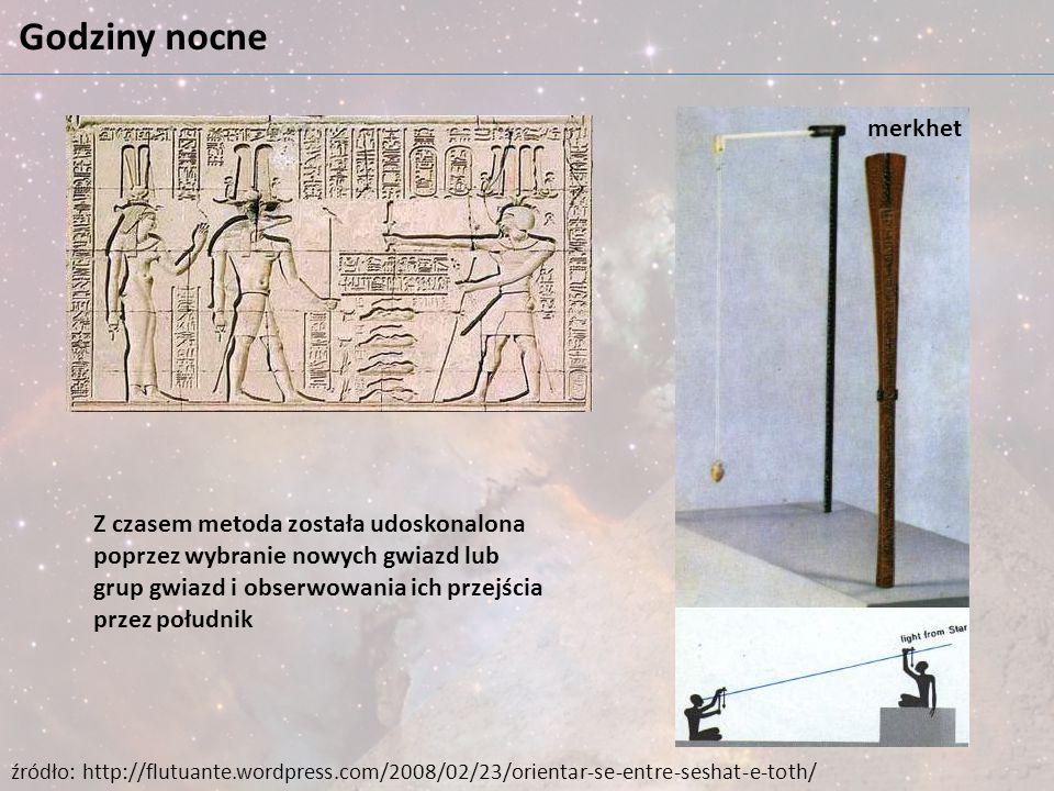 Godziny nocne merkhet źródło: http://flutuante.wordpress.com/2008/02/23/orientar-se-entre-seshat-e-toth/ Z czasem metoda została udoskonalona poprzez