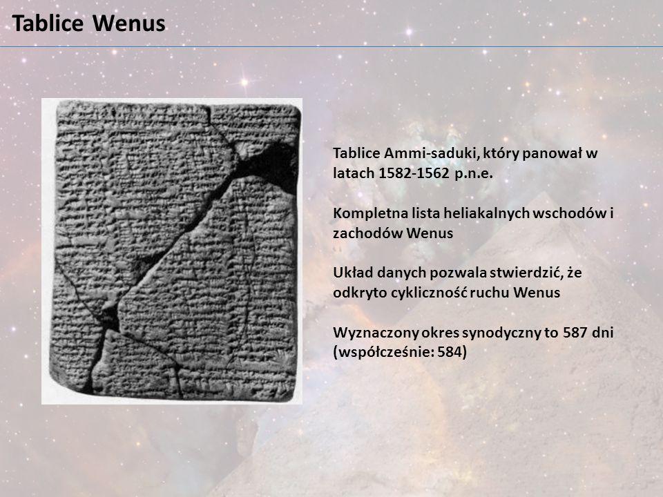 Tablice Wenus Tablice Ammi-saduki, który panował w latach 1582-1562 p.n.e. Kompletna lista heliakalnych wschodów i zachodów Wenus Układ danych pozwala