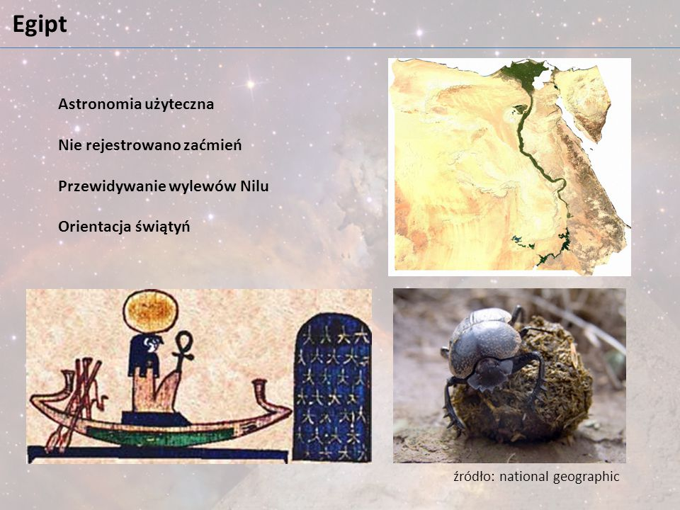 Egipt Astronomia użyteczna Nie rejestrowano zaćmień Przewidywanie wylewów Nilu Orientacja świątyń źródło: national geographic