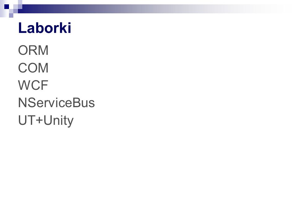 Laborki ORM COM WCF NServiceBus UT+Unity