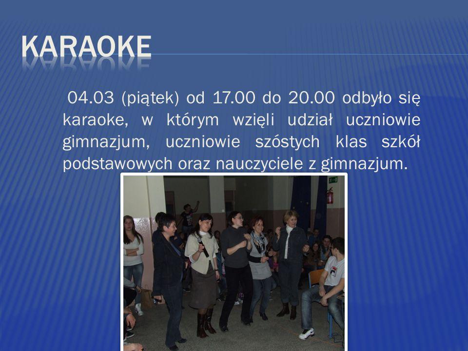 04.03 (piątek) od 17.00 do 20.00 odbyło się karaoke, w którym wzięli udział uczniowie gimnazjum, uczniowie szóstych klas szkół podstawowych oraz nauczyciele z gimnazjum.