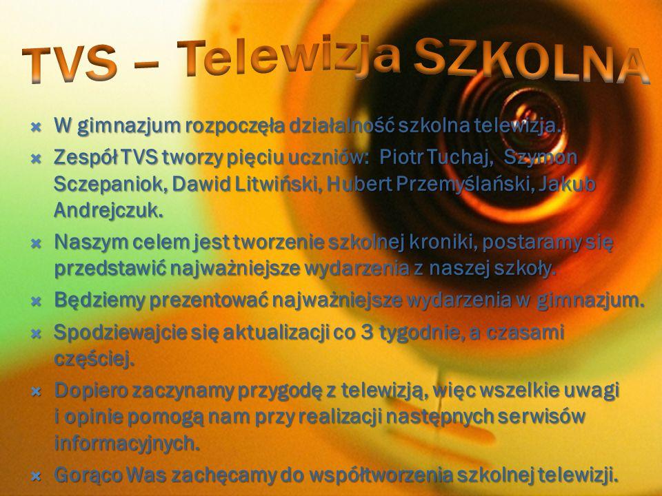  W gimnazjum rozpoczęła działalność szkolna telewizja.