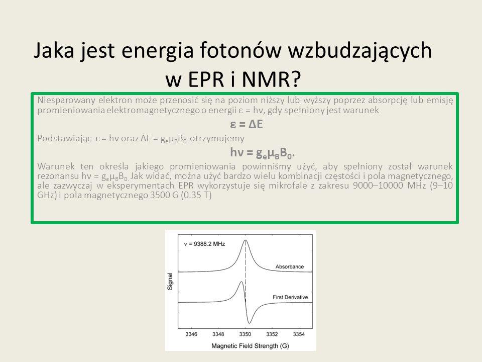 Jaka jest energia fotonów wzbudzających w EPR i NMR? Niesparowany elektron może przenosić się na poziom niższy lub wyższy poprzez absorpcję lub emisję