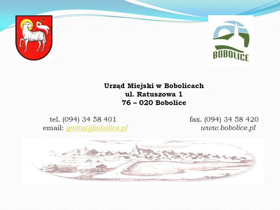 Urząd Miejski w Bobolicach ul. Ratuszowa 1 76 – 020 Bobolice tel.