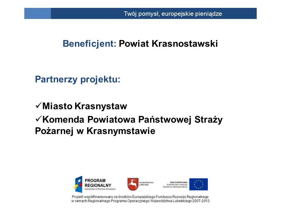 Projekt współfinansowany ze środków Europejskiego Funduszu Rozwoju Regionalnego w ramach Regionalnego Programu Operacyjnego Województwa Lubelskiego 2007-2013 Twój pomysł, europejskie pieniądze Okres realizacji projektu: 01 Lipiec 2010 r.