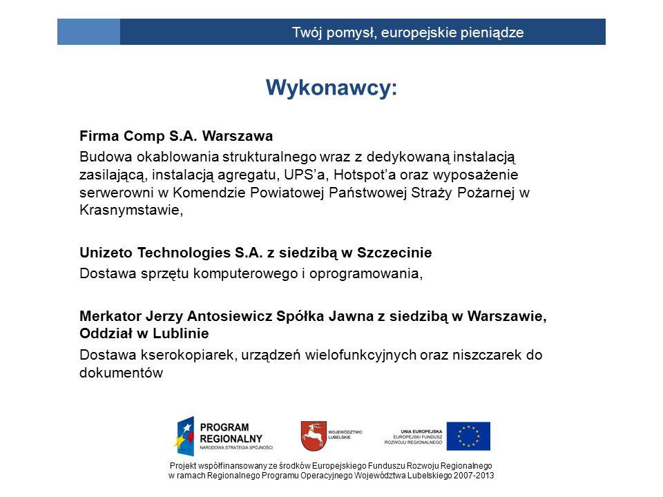 Projekt współfinansowany ze środków Europejskiego Funduszu Rozwoju Regionalnego w ramach Regionalnego Programu Operacyjnego Województwa Lubelskiego 2007-2013 Twój pomysł, europejskie pieniądze Firma Comp S.A.