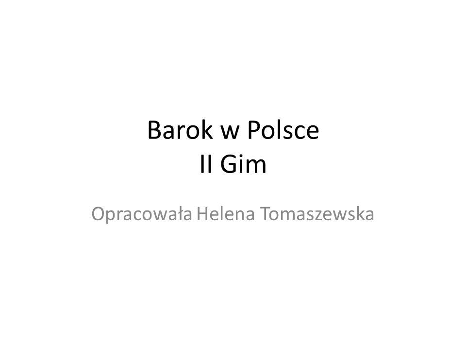 Barok w Polsce II Gim Opracowała Helena Tomaszewska