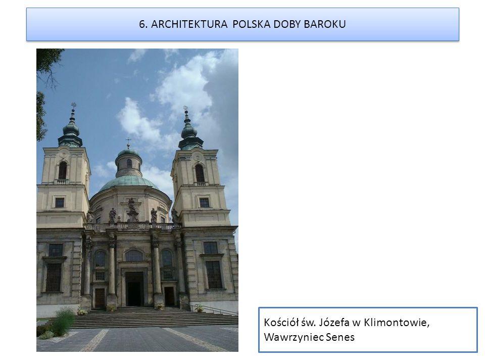 Kościół św. Józefa w Klimontowie, Wawrzyniec Senes 6. ARCHITEKTURA POLSKA DOBY BAROKU