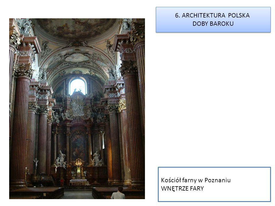 Kościół farny w Poznaniu WNĘTRZE FARY 6. ARCHITEKTURA POLSKA DOBY BAROKU 6. ARCHITEKTURA POLSKA DOBY BAROKU