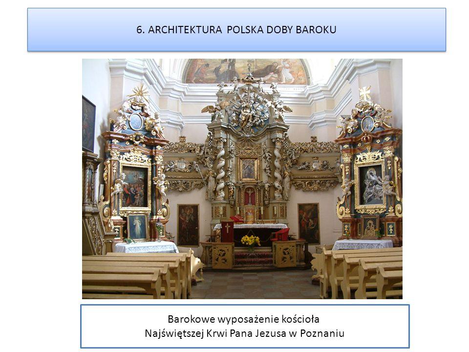 Barokowe wyposażenie kościoła Najświętszej Krwi Pana Jezusa w Poznaniu 6. ARCHITEKTURA POLSKA DOBY BAROKU