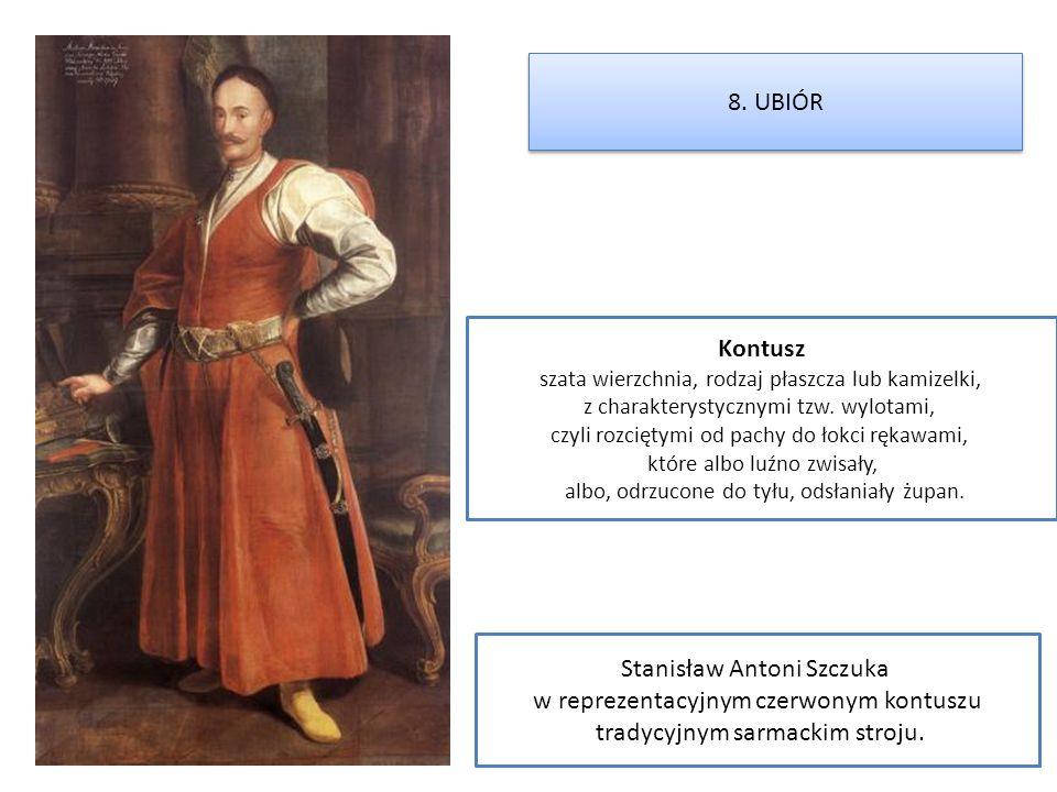Stanisław Antoni Szczuka w reprezentacyjnym czerwonym kontuszu tradycyjnym sarmackim stroju. Kontusz szata wierzchnia, rodzaj płaszcza lub kamizelki,