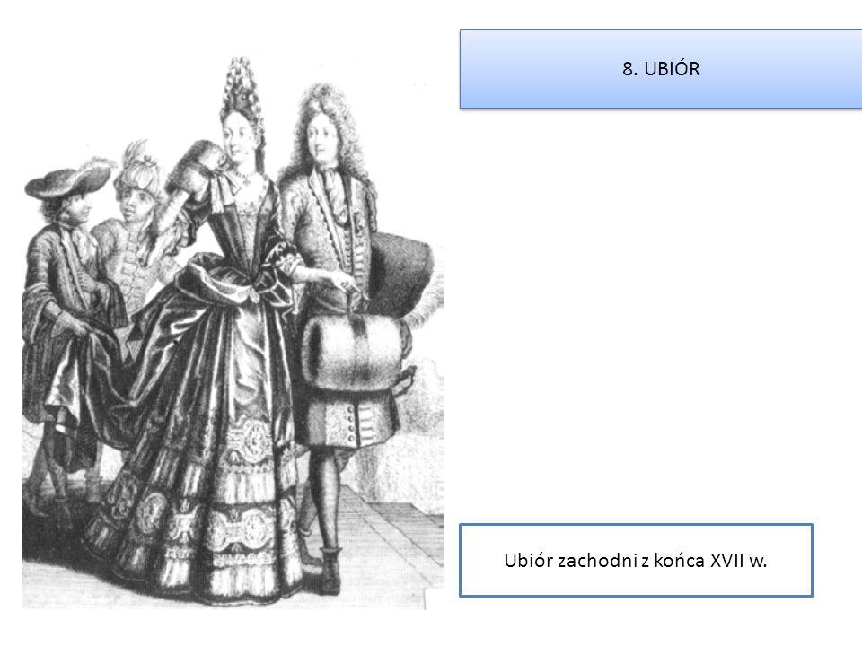 Ubiór zachodni z końca XVII w. 8. UBIÓR