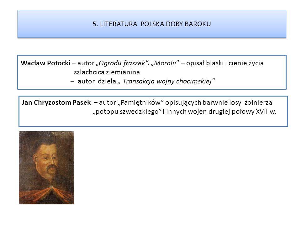 """Wacław Potocki – autor """"Ogrodu fraszek"""", """"Moralii"""" – opisał blaski i cienie życia szlachcica ziemianina – autor dzieła """" Transakcja wojny chocimskiej"""""""