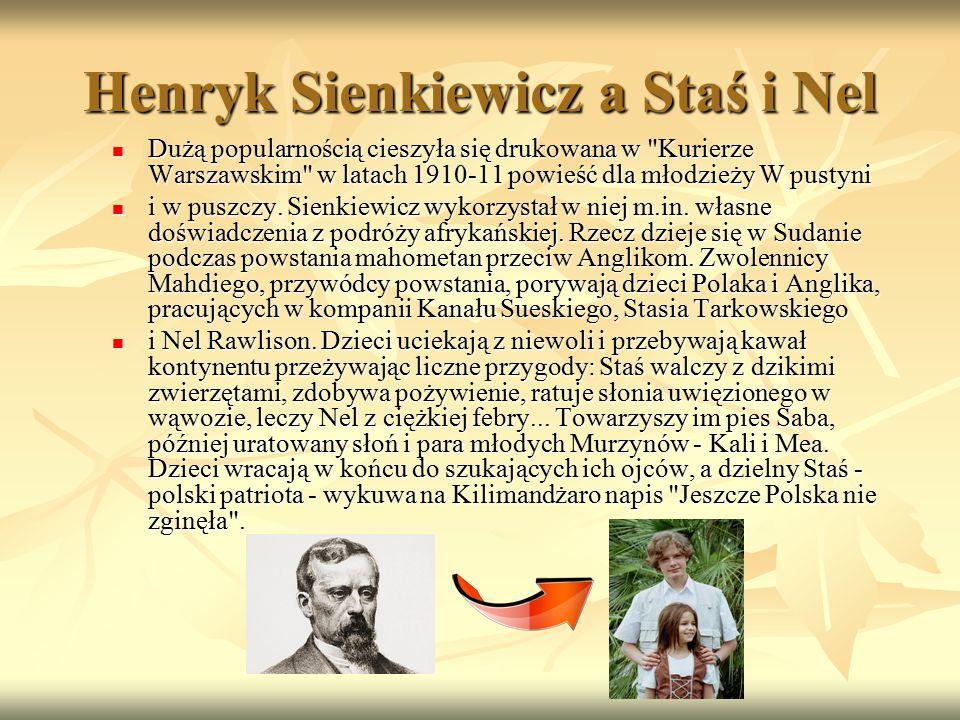 Henryk Sienkiewicz a Staś i Nel Dużą popularnością cieszyła się drukowana w