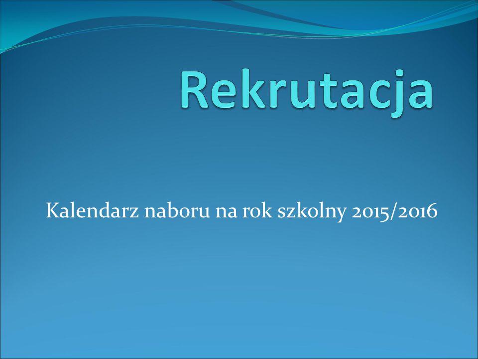 Kalendarz naboru na rok szkolny 2015/2016
