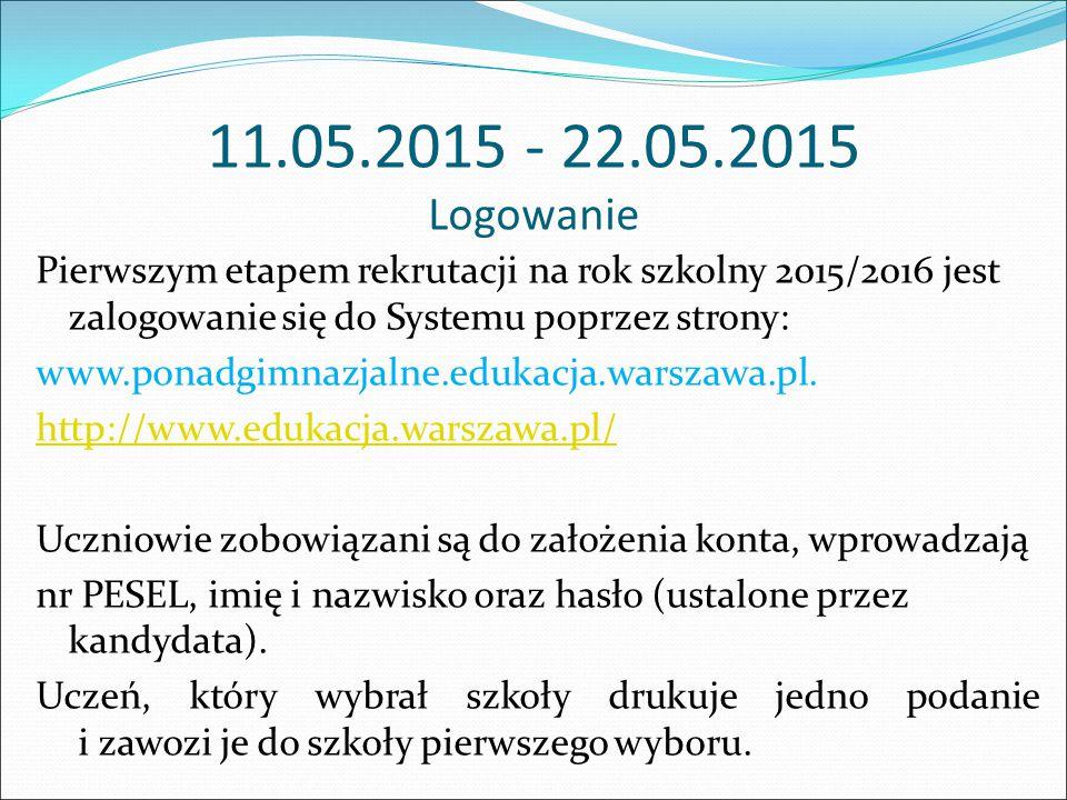 11.05.2015 - 22.05.2015 Logowanie Pierwszym etapem rekrutacji na rok szkolny 2015/2016 jest zalogowanie się do Systemu poprzez strony: www.ponadgimnaz