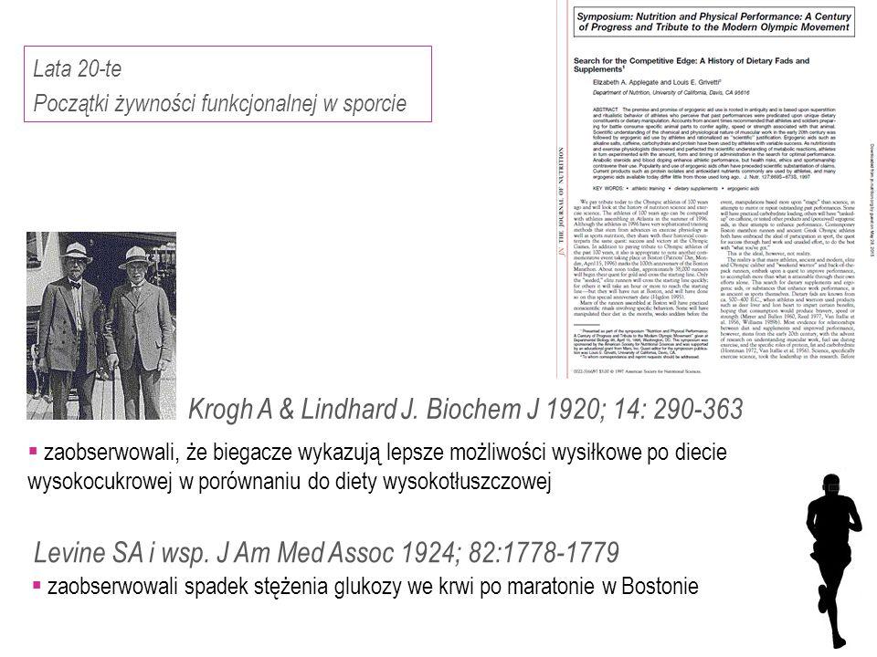Krogh A & Lindhard J. Biochem J 1920; 14: 290-363  zaobserwowali, że biegacze wykazują lepsze możliwości wysiłkowe po diecie wysokocukrowej w porówna