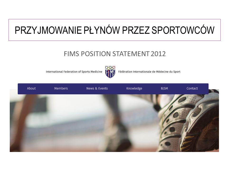 PRZYJMOWANIE PŁYNÓW PRZEZ SPORTOWCÓW FIMS POSITION STATEMENT 2012