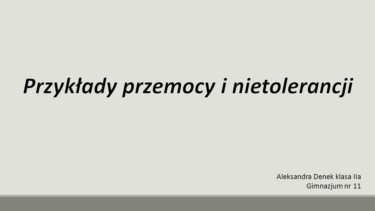 Aleksandra Denek klasa IIa Gimnazjum nr 11