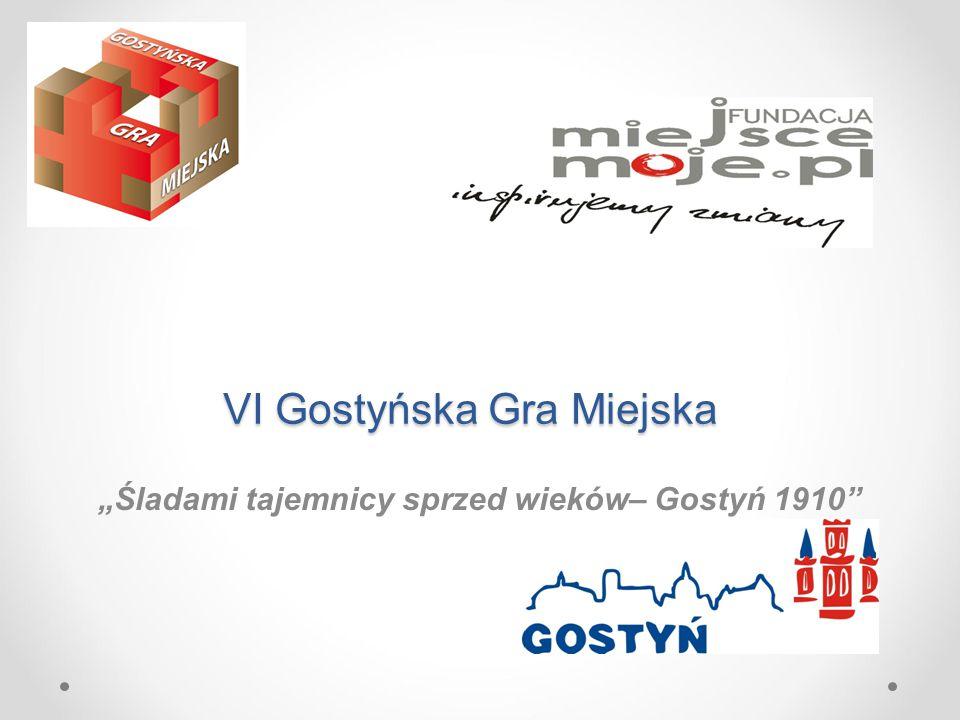 """VI Gostyńska Gra Miejska """"Śladami tajemnicy sprzed wieków– Gostyń 1910"""