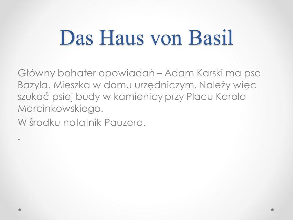 Das Haus von Basil Główny bohater opowiadań – Adam Karski ma psa Bazyla.