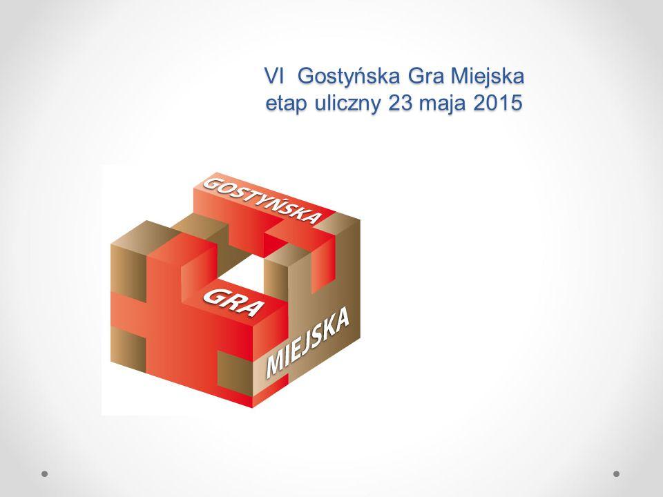 VI Gostyńska Gra Miejska etap uliczny 23 maja 2015