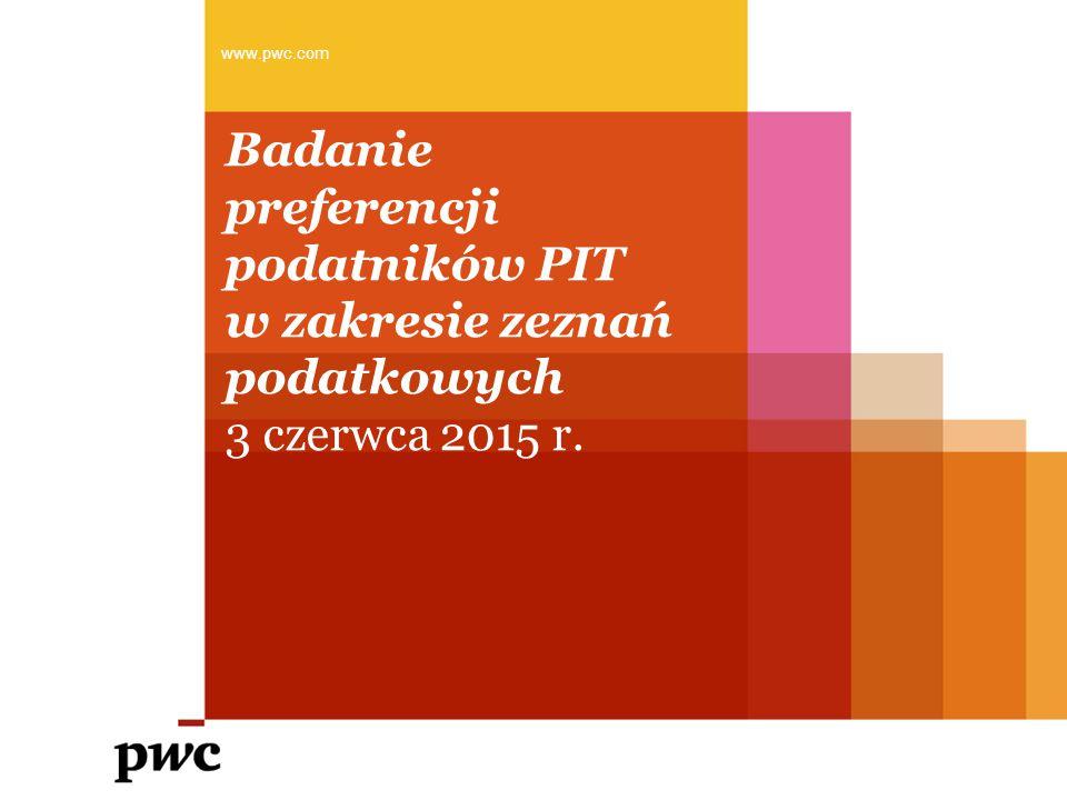 Badanie preferencji podatników PIT w zakresie zeznań podatkowych 3 czerwca 2015 r. www.pwc.com