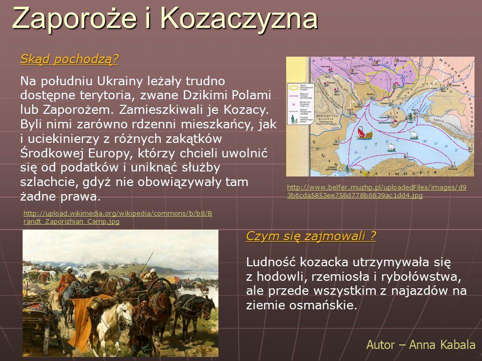 Zaporoże i Kozaczyzna Autor – Anna Kabala Na południu Ukrainy leżały trudno dostępne terytoria, zwane Dzikimi Polami lub Zaporożem. Zamieszkiwali je K