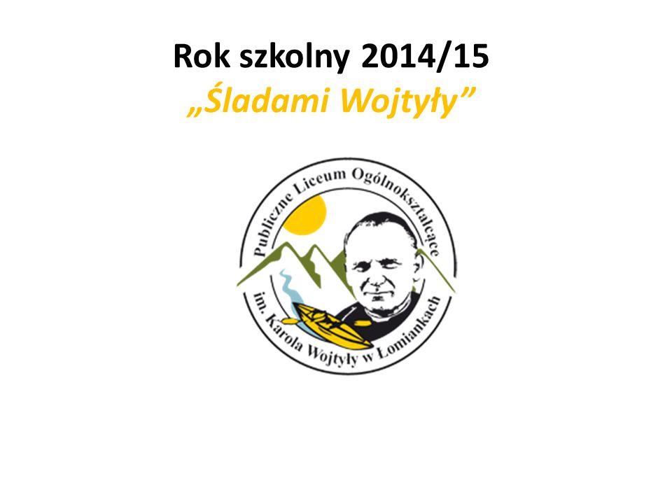 """Rok szkolny 2014/15 """"Śladami Wojtyły"""