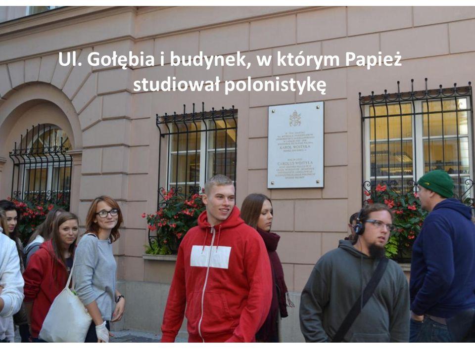 Ul. Gołębia i budynek, w którym Papież studiował polonistykę