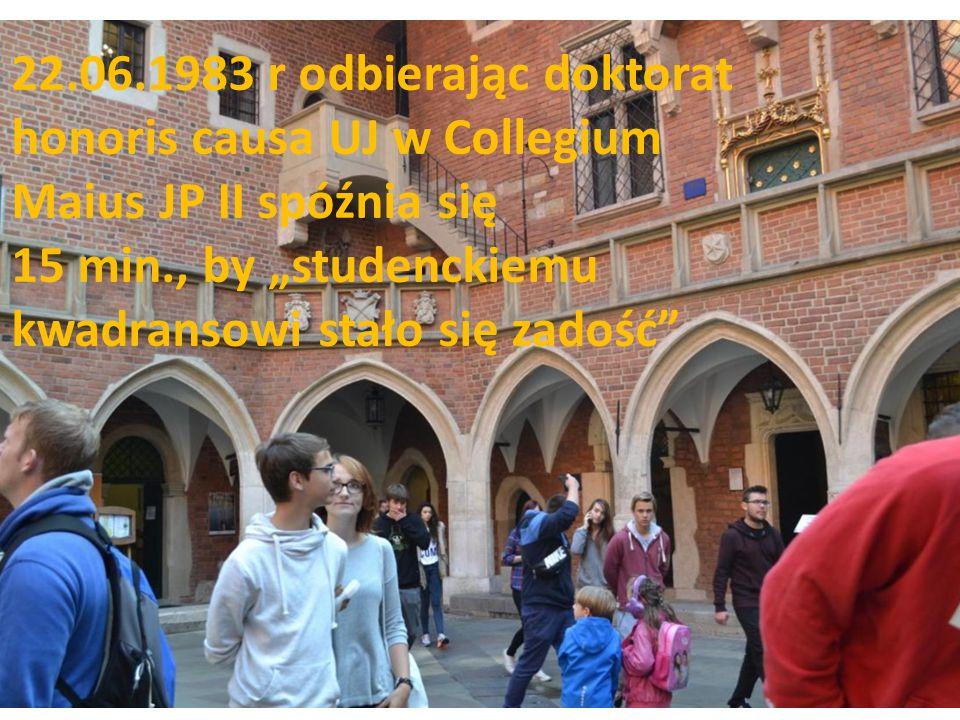 """22.06.1983 r odbierając doktorat honoris causa UJ w Collegium Maius JP II spóźnia się 15 min., by """"studenckiemu kwadransowi stało się zadość"""