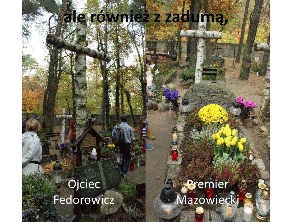 ale również z zadumą, Ojciec Fedorowicz Premier Mazowiecki