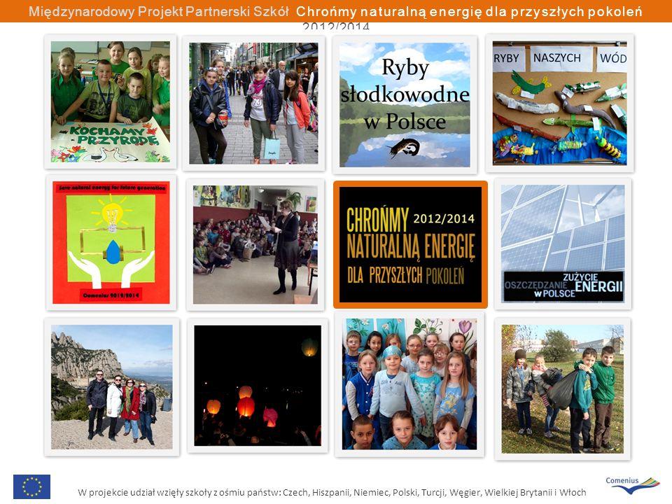 W projekcie udział wzięły szkoły z ośmiu państw: Czech, Hiszpanii, Niemiec, Polski, Turcji, Węgier, Wielkiej Brytanii i Włoch Międzynarodowy Projekt Partnerski Szkół Chrońmy naturalną energię dla przyszłych pokoleń 2012/2014