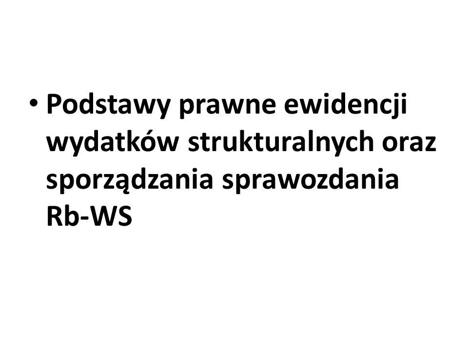 Podstawy prawne ewidencji wydatków strukturalnych oraz sporządzania sprawozdania Rb-WS