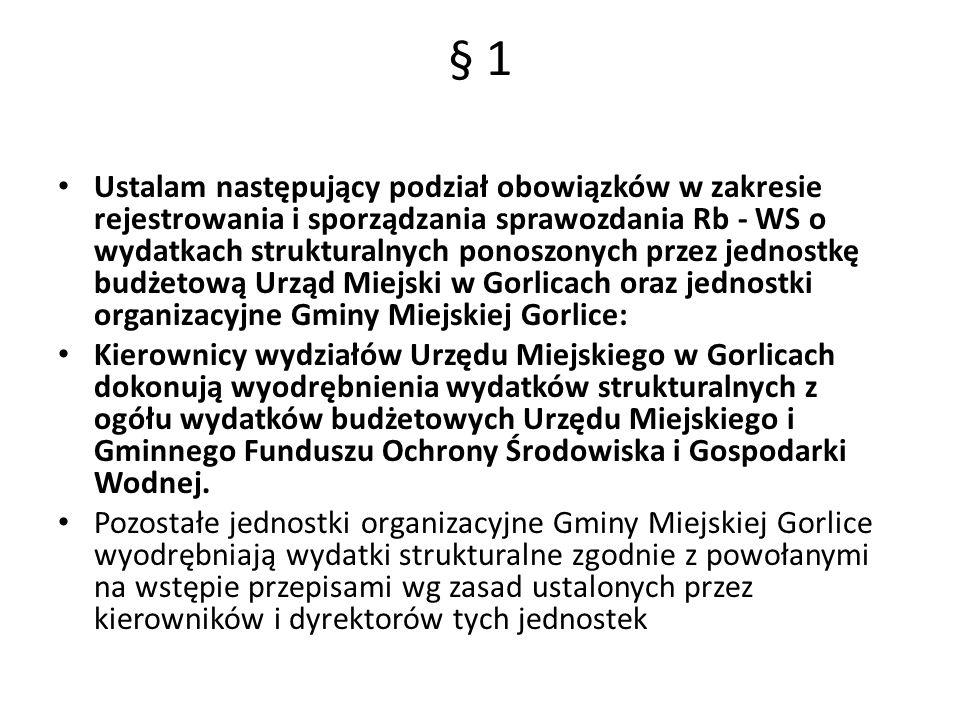 § 2 Ustalam zasady klasyfikowania i prowadzenie ewidencji wydatków strukturalnych: Wydatki strukturalne obejmują wyłącznie krajowe wydatki publiczne poniesione na cel e strukturalne.
