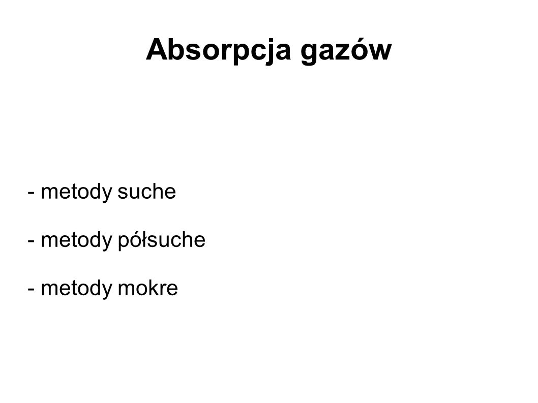 Absorpcja gazów - metody suche - metody półsuche - metody mokre