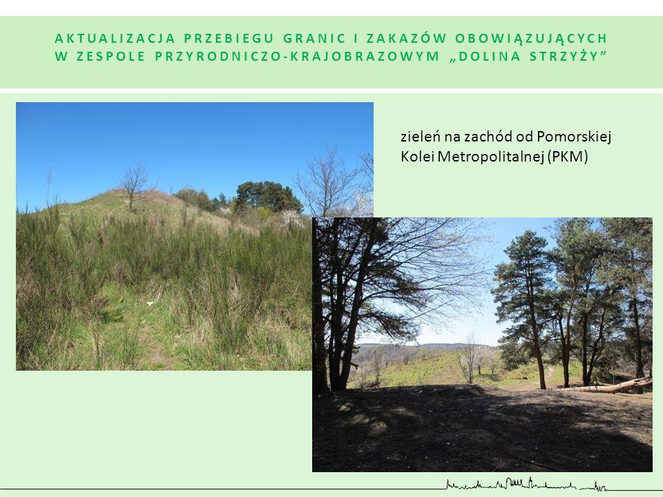 zieleń na zachód od Pomorskiej Kolei Metropolitalnej (PKM) AKTUALIZACJA PRZEBIEGU GRANIC I ZAKAZÓW OBOWIĄZUJĄCYCH W ZESPOLE PRZYRODNICZO-KRAJOBRAZOWYM