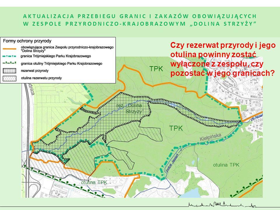 """TPK rez. """"Dolina Strzyży"""" TPK otulina TPK Czy rezerwat przyrody i jego otulina powinny zostać wyłączone z zespołu, czy pozostać w jego granicach?"""