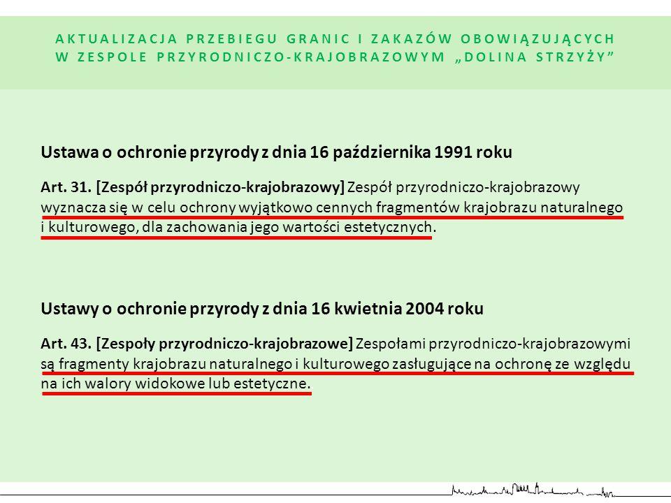 Ustawa o ochronie przyrody z dnia 16 października 1991 roku Art. 31. [Zespół przyrodniczo-krajobrazowy] Zespół przyrodniczo-krajobrazowy wyznacza się