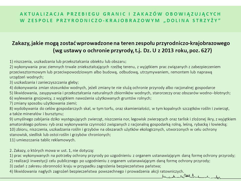 Zakazy, jakie mogą zostać wprowadzone na teren zespołu przyrodniczo-krajobrazowego (wg ustawy o ochronie przyrody, t.j. Dz. U z 2013 roku, poz. 627) Z