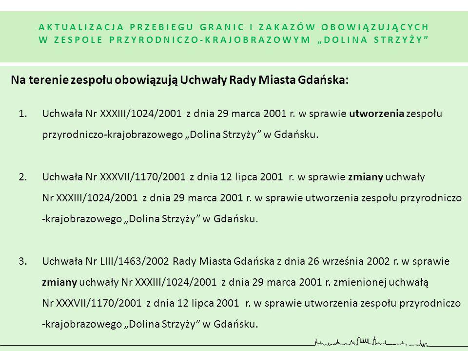 Na terenie zespołu obowiązują Uchwały Rady Miasta Gdańska: 1.Uchwała Nr XXXIII/1024/2001 z dnia 29 marca 2001 r. w sprawie utworzenia zespołu przyrodn