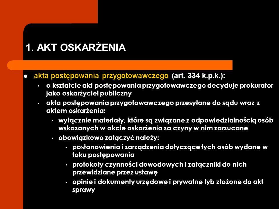 1.AKT OSKARŻENIA akta postępowania przygotowawczego (art.