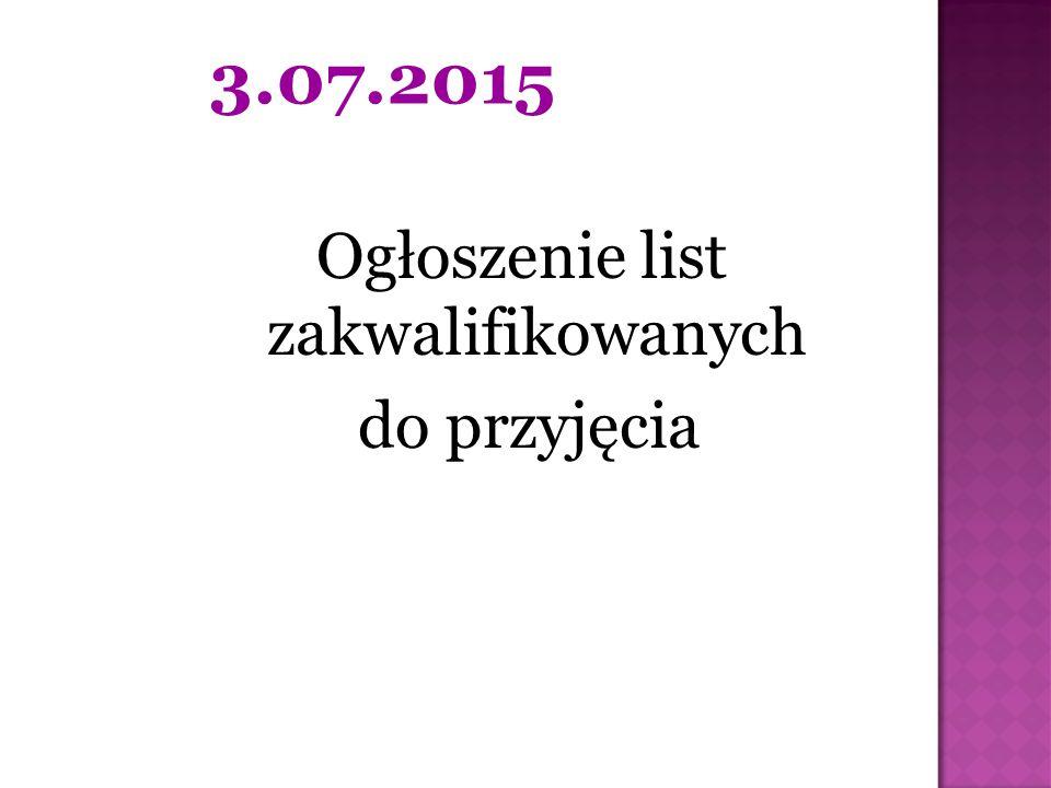Ogłoszenie list zakwalifikowanych do przyjęcia 3.07.2015