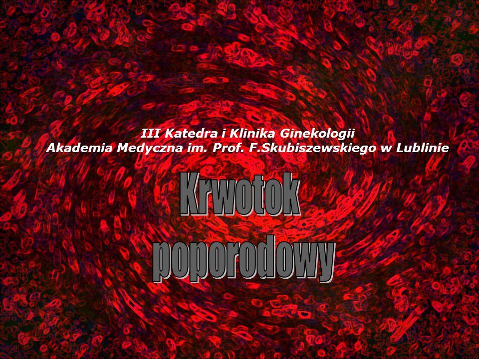 III Katedra i Klinika Ginekologii Akademia Medyczna im. Prof. F.Skubiszewskiego w Lublinie