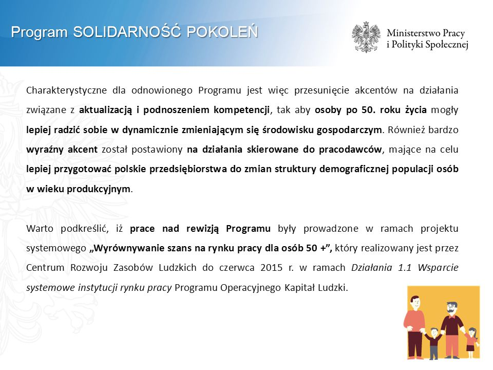 Charakterystyczne dla odnowionego Programu jest więc przesunięcie akcentów na działania związane z aktualizacją i podnoszeniem kompetencji, tak aby osoby po 50.