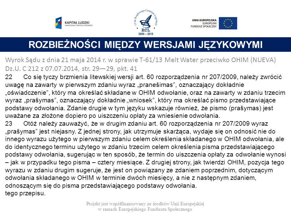 Projekt jest współfinansowany ze środków Unii Europejskiej w ramach Europejskiego Funduszu Społecznego ROZBIEŻNOŚCI MIĘDZY WERSJAMI JĘZYKOWYMI Wyrok Sądu z dnia 21 maja 2014 r.