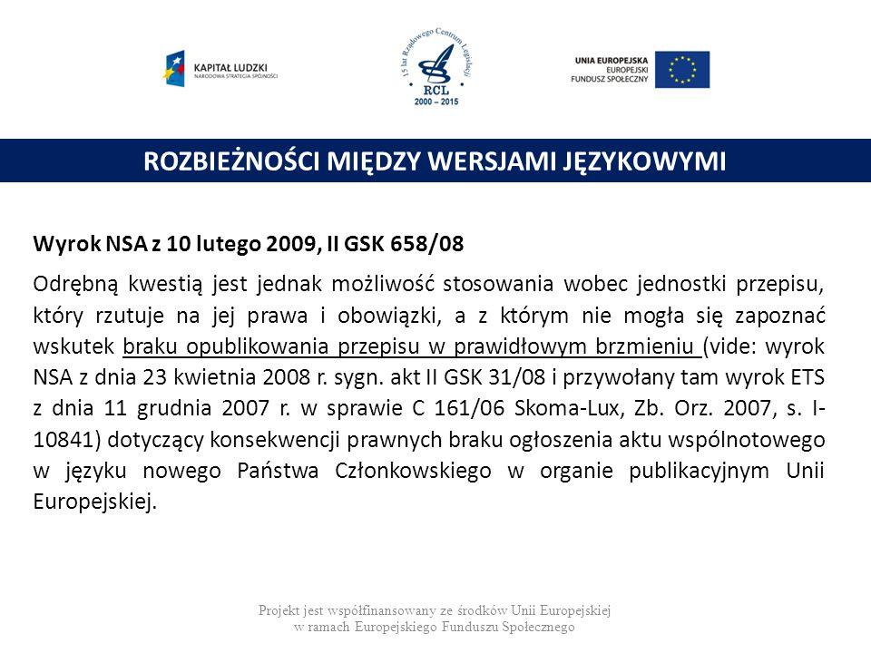 ROZBIEŻNOŚCI MIĘDZY WERSJAMI JĘZYKOWYMI Wyrok NSA z 10 lutego 2009, II GSK 658/08 Odrębną kwestią jest jednak możliwość stosowania wobec jednostki prz
