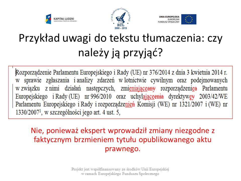 Przykład uwagi do tekstu tłumaczenia: czy należy ją przyjąć.